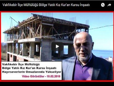 Bölge Yatılı Kız Kur'an Kursu İnşaatı_Video