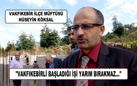 """""""VAKFIKEBİRLİ BAŞLADIĞI İŞİ YARIM BIRAKMAZ..."""""""